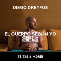 El cuerpo segun yo – Diego Dreyfus