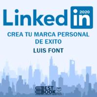 Linkedin 2020 Crea tu marca personal de exito – Luis Font