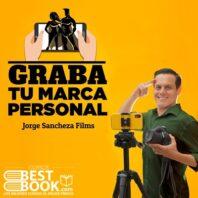 Graba tu Marca Personal – Jorge Sancheza